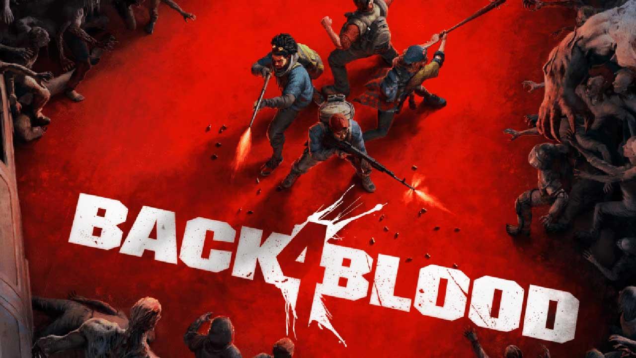 Back 4 Blood | تریلر رسمی گیمپلی و ویژگهای نسخه PC